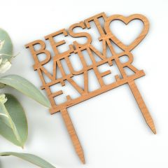 """Laser Cut """"Best Mum Ever"""" Wooden Cake Topper Mother's Day Present"""